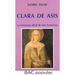 Clara de Asís. La hermana ideal de San Francisco
