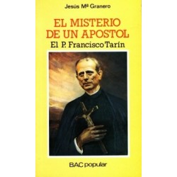 El misterio de un apóstol. El P. Francisco Tarín