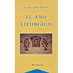 El año litúrgico. Historia y teología de los tiempos festivos cristianos