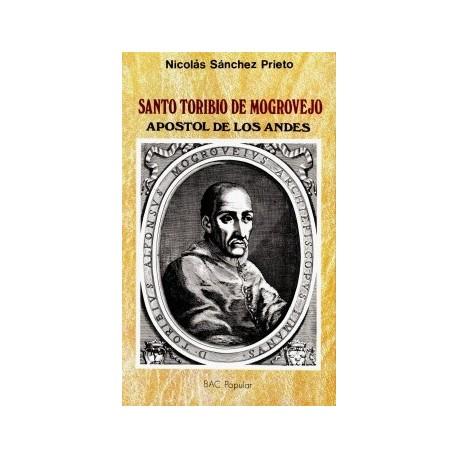 Santo Toribio de Mogrovejo. Apóstol de los Andes