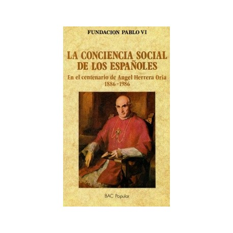 La conciencia social de los españoles. En el centenario de Ángel Herrera Oria