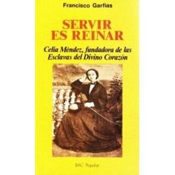 Servir es reinar: Celia Méndez, fundadora de las Esclavas del Divino Corazón
