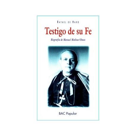 Testigo de su fe. Biografía de Manuel Medina Olmos