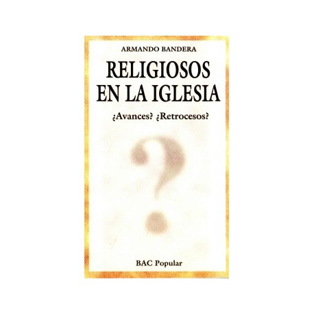 Religiosos en la Iglesia: ¿Avances? ¿Retrocesos?