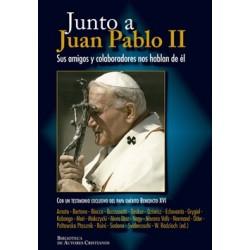 Junto a Juan Pablo II. Sus amigos y colaboradores nos hablan de él