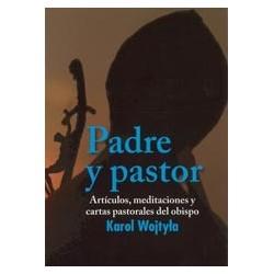 Padre y pastor. Artículos, meditaciones y cartas pastorales del obispo Karol Wojtyla
