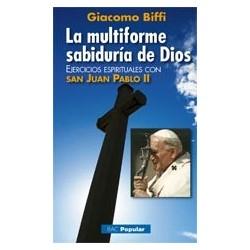 La multiforme sabiduría de Dios. Ejercicios espirituales con san Juan Pablo II