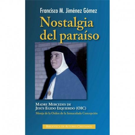 Nostalgia del paraíso. Biografía sobre la sierva de Dios Madre Mercedes de Jesús Egido (OIC)