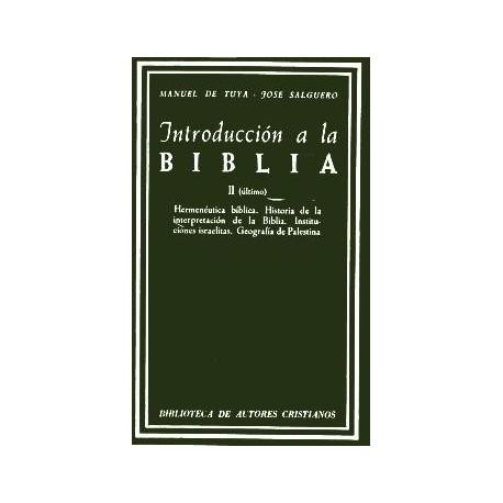 Introducción a la Biblia. II: Hermenéutica bíblica. Historia de la interpretación de la Biblia. Instituciones israelitas.