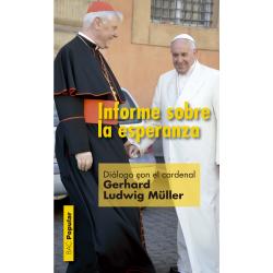 Informe sobre la esperanza. Diálogo [de Carlos Granados] con el cardenal Gerhard Ludwig Müller