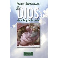 El Dios de la fe y de la razón. Fundamentos de teología cristiana