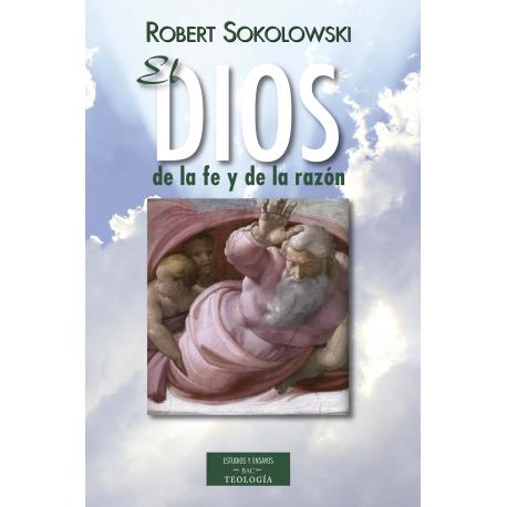 El Dios de la fe y de la razón
