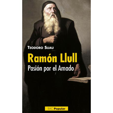 Ramón Llull. Pasión por el Amado