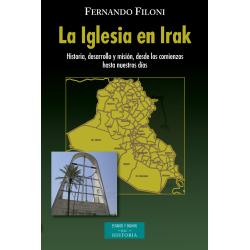 La Iglesia en Irak. Historia, desarrollo y misión, desde los comienzos hasta nuestros días