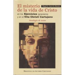 El misterio de la vida de Cristo en los «Ejercicios» ignacianos y en el «Vita Christi Cartujano». Antología de textos