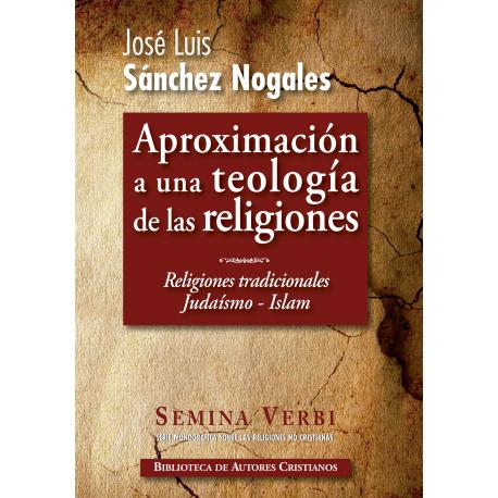 Aproximación a una teología de las religiones, I: El judaísmo. El Islam
