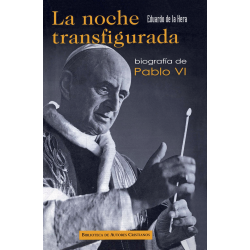 La noche transfigurada. Biografía de Pablo VI
