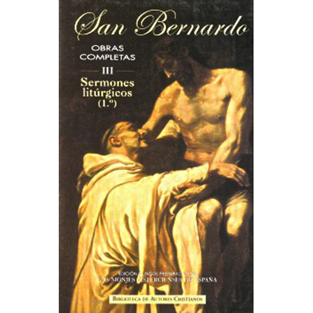 Obras completas de San Bernardo. III: Sermones litúrgicos (1.º)