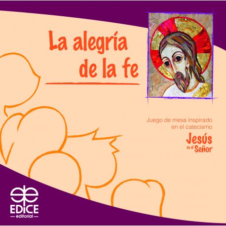 """La alegría de la fe. Juego de mesa inspirado en el Catecismo """"Jesús es el Señor"""""""