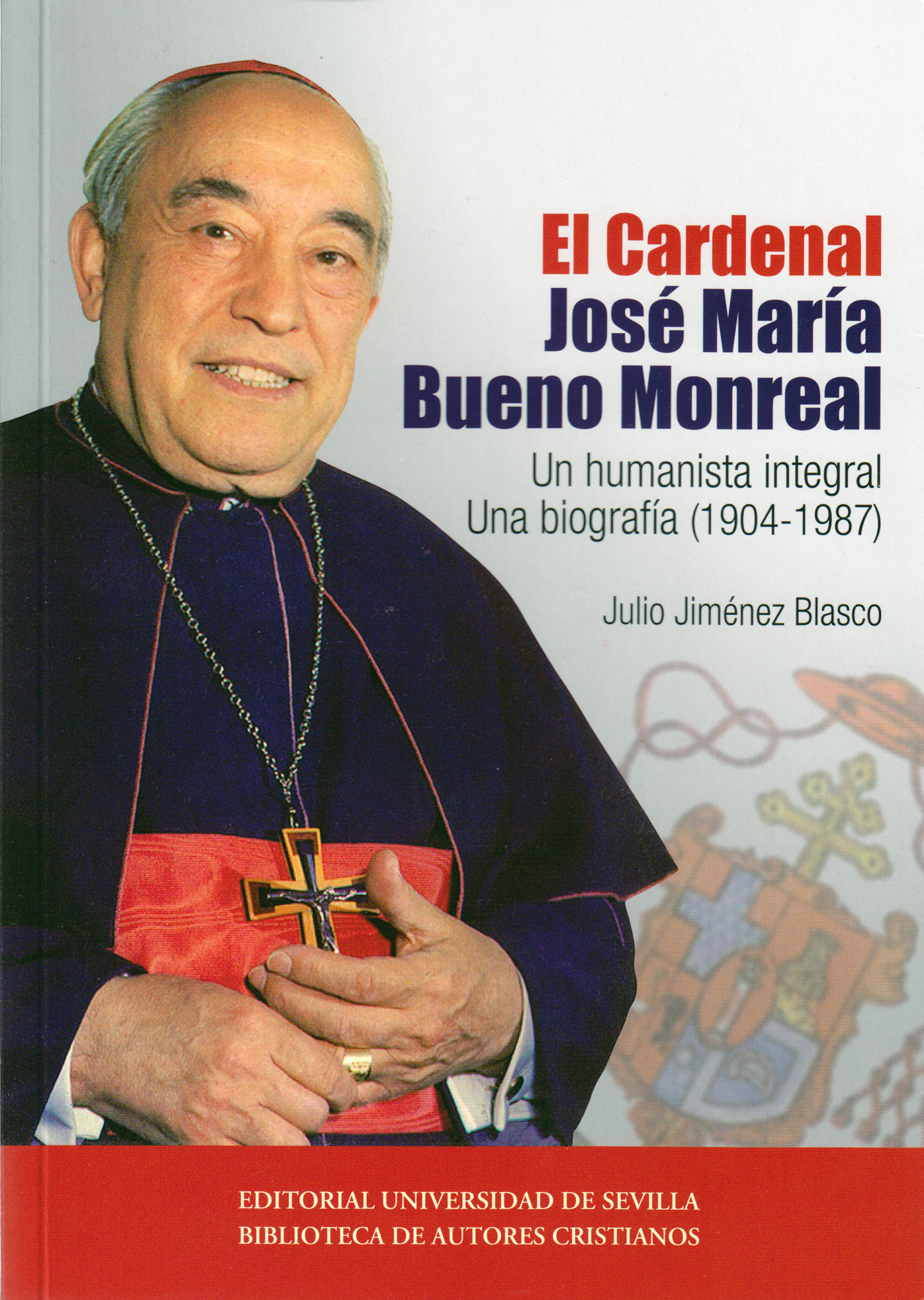 El Cardenal José Mara Bueno Monreal un humanista integral Una