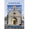 La vida en común del clero medieval. El origen y la expansión de los canónigos regulares