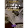 La fidelidad creativa. Itinerario de renovación de la vida consagrada