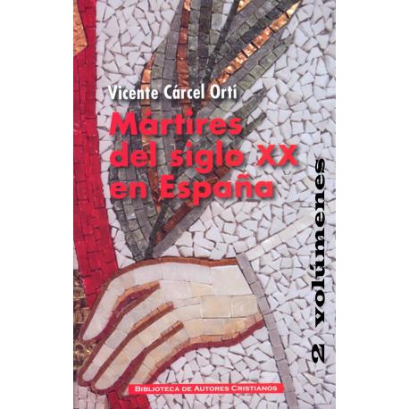 Mártires del siglo XX en España: 11 santos y 1.512 beatos, 2 volúmenes (OBRA COMPLETA)