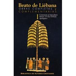 """Obras completas y complementarias de Beato de Liébana. I: Comentario al Apocalipsis. Himno """"O Dei Verbum"""". Apologético"""