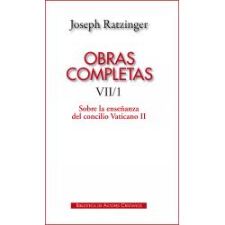 Obras completas de Joseph Ratzinger. VII/1: Sobre la enseñanza del Concilio Vaticano II ...