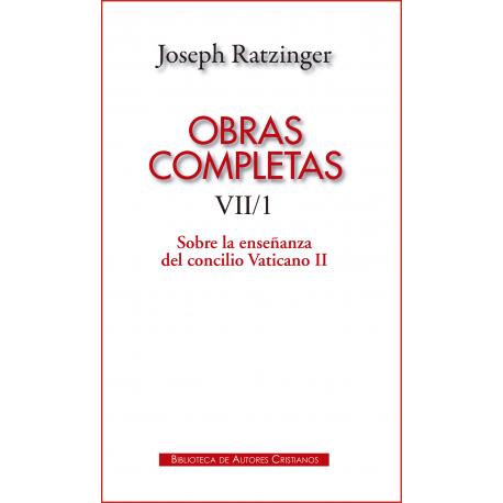 Obras completas de Joseph Ratzinger. VII/1: Sobre la enseñanza del Concilio Vaticano II