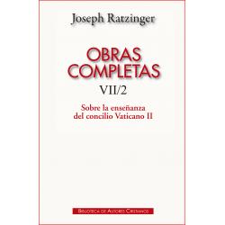 Obras completas de Joseph Ratzinger. VII/2: Sobre la enseñanza del Concilio Vaticano II ...
