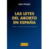 Las leyes del aborto en España. Crónica y juicio ético-jurídico de una legislación