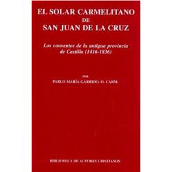 El solar carmelitano de San Juan de la Cruz. II: Los conventos de la antigua provincia de Castilla (1416-1838)