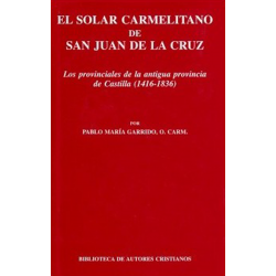 El solar carmelitano de San Juan de la Cruz. III: Los provinciales de la antigua provincia de Castilla (1416-1836)