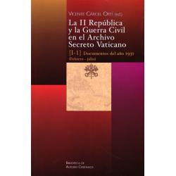 La II República y la Guerra Civil en el Archivo Secreto Vaticano, I-1: Documentos del año 1931 (Febrero-julio)