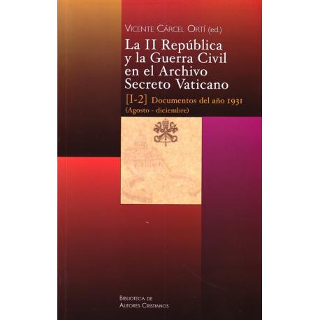 La II República y la Guerra Civil en el Archivo Secreto Vaticano, I-2: Documentos del año 1931 (Agosto-diciembre)