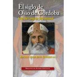 El siglo de Osio de Córdoba. Actas del Congreso Internacional