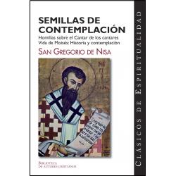 Semillas de contemplación: Homilías sobre el Cantar de los Cantares. Vida de Moisés: historia y contemplación