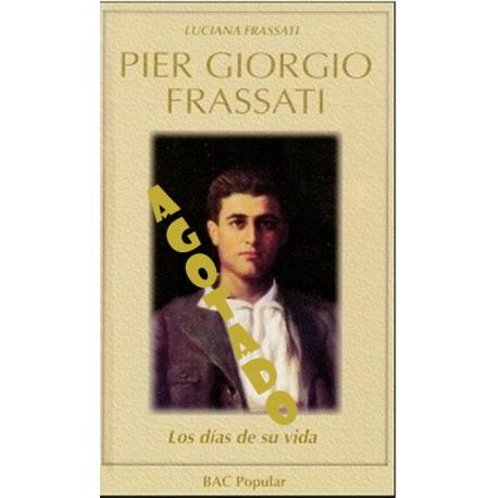 Pier Giorgio Frassati. Los días de su vida