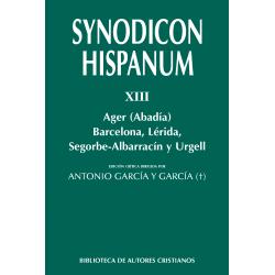 Synodicon Hispanum. XIII: Ager (Abadía), Barcelona, Lérida, Segorbe-Albarración y Urgell