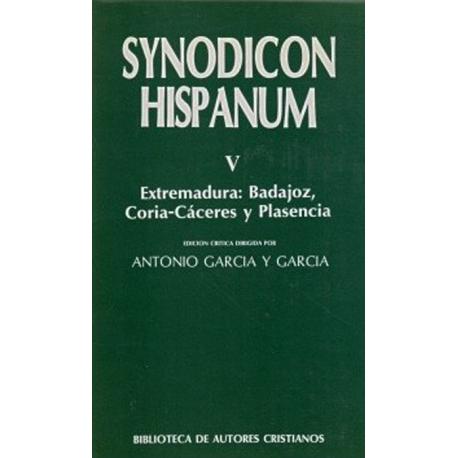 Synodicon Hispanum. V: Extremadura, Badajoz, Coria-Cáceres y Plasencia