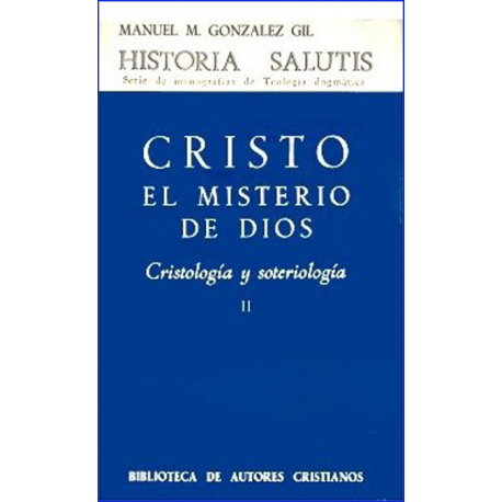 Cristo, el misterio de Dios: cristología y soteriología, II