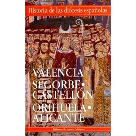 Iglesias de Valencia, Segorbe-Castellón y Orihuela-Alicante