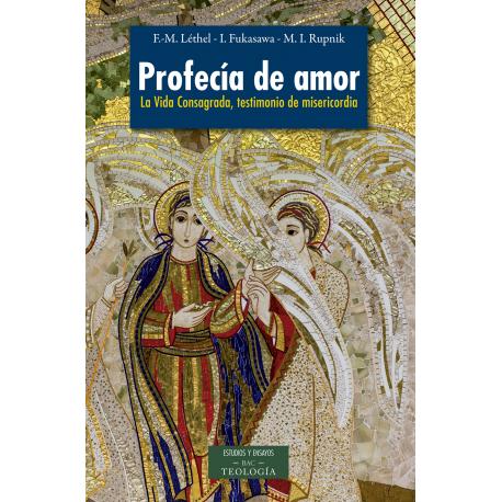 Profecía de amor. La Vida Consagrada, testimonio de misericordia