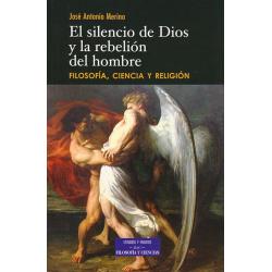 El silencio de Dios y la rebelión del hombre. Filosofía, ciencia y religión