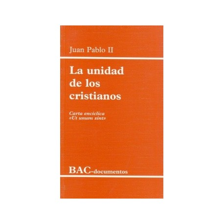 """La unidad de los cristianos. Carta encíclica """"Ut unum sint"""""""