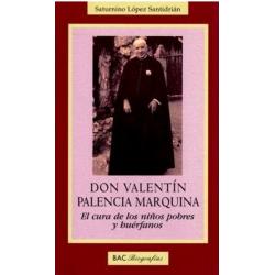 Don Valentín Palencia Marquina. El cura de los niños pobres y huérfanos