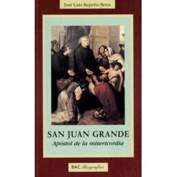 San Juan Grande. Apóstol de la misericordia