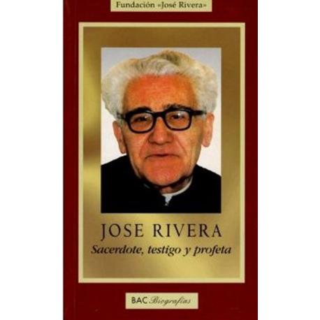 José Rivera. Sacerdote, testigo y profeta