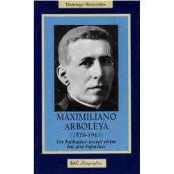 Maximiliano Arboleya (1870-1951). Un luchador social entre las dos Españas